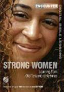 Strong Women: Learning from Old Testament Heroines