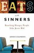 Eats with Sinners: Reaching Hungry People Like Jesus Did - Chambers, Arron
