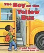 The Boy on the Yellow Bus - Bowman, Crystal, Mrs.