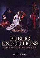 Public Executions - Cawthorne, Nigel