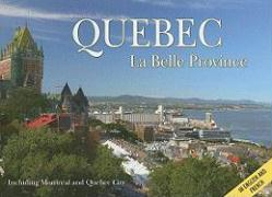 Quebec La Belle Province: Including Montreal and Quebec City - Mautford, Madelaine