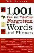 1,001 Fun and Fabulous Forgotten Words and Phrases - Runyan, W. R.