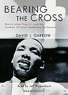Bearing the Cross: Martin Luther King, JR. and the Southern Christian Leadership Conference (Part 2 of 2 Parts) - Garrow, David J.