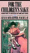 For Children's Sake - McCaulay, Susan Schaeffer