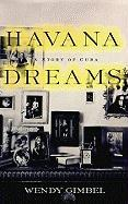 Havana Dreams: A Story of a Cuba - Gimbel, Wendy