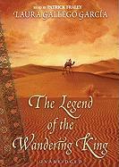 Legend of the Wandering King - Gallego Garcia, Laura; Garcia, Laura Gallego