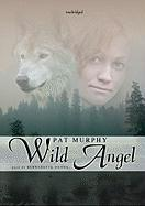 Wild Angel - Murphy, Pat