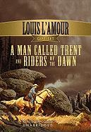 A Man Called Trent: And Riders of the Dawn - L'Amour, Louis