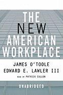 The New American Workplace - O'Toole, James; Lawler, Edward E. , III