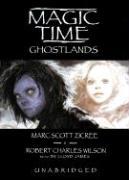 Magic Time: Ghost Lands - Zicree, Marc Scott; Wilson, Robert Charles