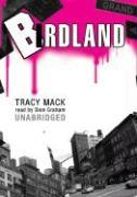 Birdland - Mack, Tracy