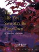The Life You Save May Be Your Own - Elie, Paul; James, Lloyd