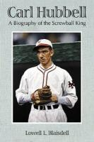 Carl Hubbell: A Biography of the Screwball King - Blaisdell, Lowell L.