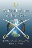 Radical Islam in the West: Ideology and Challenge - Farmer, Brian R.