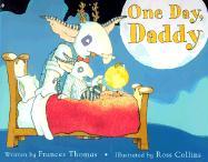 One Day, Daddy - Thomas, Frances