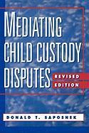 Mediating Child Custody Disputes: A Strategic Approach - Saposnek, Donald T.; Saposnek