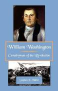 William Washington, Cavalryman of the Revolution - Haller, Stephen