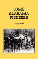 Some Alabama Pioneers - Pettit, Madge