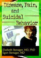 Disease, Pain, and Suicidal Behavior - Stenager, Elsebeth; Stenager, Egon