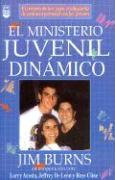 El Ministerio Juvenil Dinamico - Burns; Burns, J.