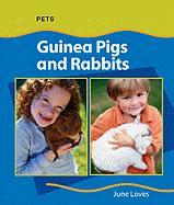 Guinea Pigs and Rabbits (Pets) - Loves, June