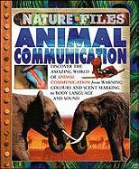 Animal Communication (Nature Files) - Ganeri, Anita