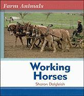 Working Horses - Loves, June; Dalgleish, Sharon