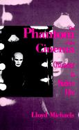 The Phantom of the Cinema: Character in Modern Film - Michaels, Lloyd