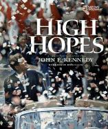 High Hopes: A Photobiography of John F. Kennedy - Heiligman, Deborah
