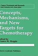 Concepts, Mechanisms, and New Targets for Chemotherapy - Muggia, F. M.