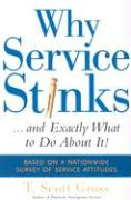 Why Service Stinks: ...and Exactly What to Do about It! - Gross, T. Scott