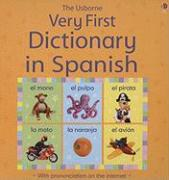 The Usborne Very First Dictionary in Spanish - Brooks, Felicity; Young, Caroline; Gallego, Isabel Sanchez