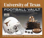 The University of Texas Football Vault: The Story of the Texas Longhorns - Richardson, Steve