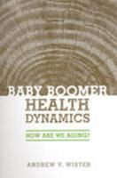 Baby Boomer Health Dynamics - Wister, Andrew V.
