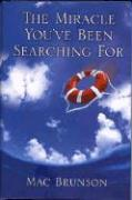 The Miracle You've Been Searching for - Brunson, Mac; Brunson, Donald