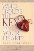 Who Holds the Key to Your Heart - TerKeurst, Lysa