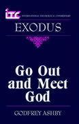 Itc - Exodus: Go Out and Meet God - Ashby, Godfrey W.; Seitz, Christopher R.