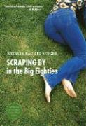 Scraping by in the Big Eighties - Singer, Natalia Rachel