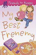 My Best Frenemy - Bowe, Julie