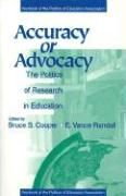 Accuracy or Advocacy?: The Politics of Research in Education - Cooper, Bruce S.; Randall, E. Vance