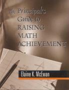 The Principal's Guide to Raising Math Achievement - McEwan, Elaine K.