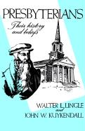 Presbyterians: Their History and Beliefs - Lingle, Walter L.; Kuykendall, John W.