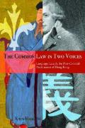 The Common Law in Two Voices: Language, Law, and the Postcolonial Dilemma in Hong Kong - Ng, Kwai Hang