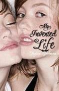 My Invented Life - Bjorkman, Lauren