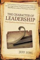 The Character of Leadership: Nine Qualities That Define Great Leaders - Iorg, Jeff