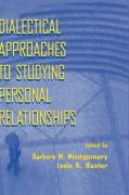 Dialectical Approaches to Studying Personal Relationships - Montgomery