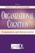 Organizational Cognition: Computation and Interpretation