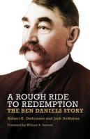 A Rough Ride to Redemption: The Ben Daniels Story - DeArment, Robert K.; DeMattos, Jack
