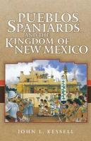 Pueblos, Spaniards, and the Kingdom of New Mexico - Kessell, John L.