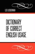 Dictionary of Correct English Usage - Lieberman, Leo